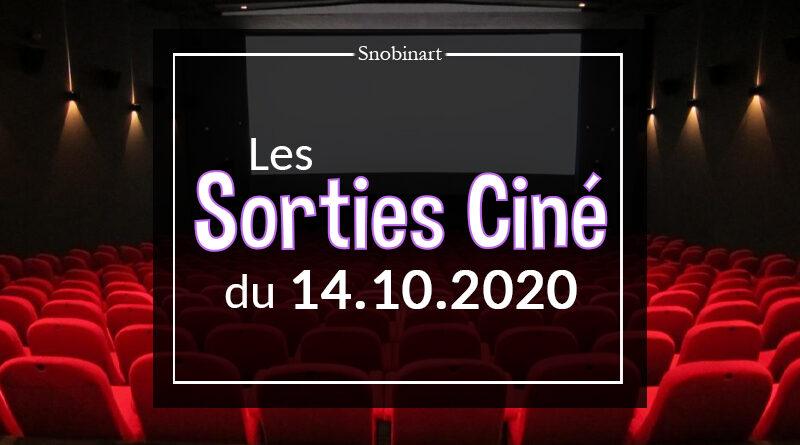 Snobinart Sorties Cinéma Films du 14 octobre 2020