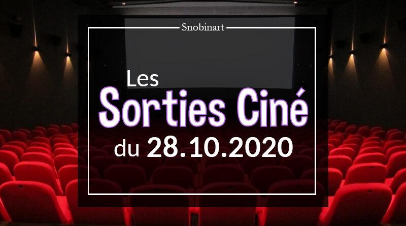 Snobinart Sorties Cinéma Films du 28 octobre 2020