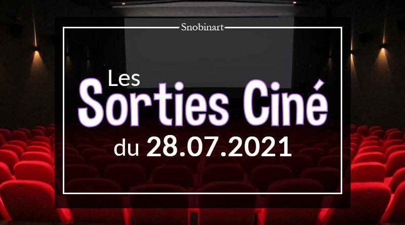 Snobinart Sorties Cinéma Films du 28 juillet 2021