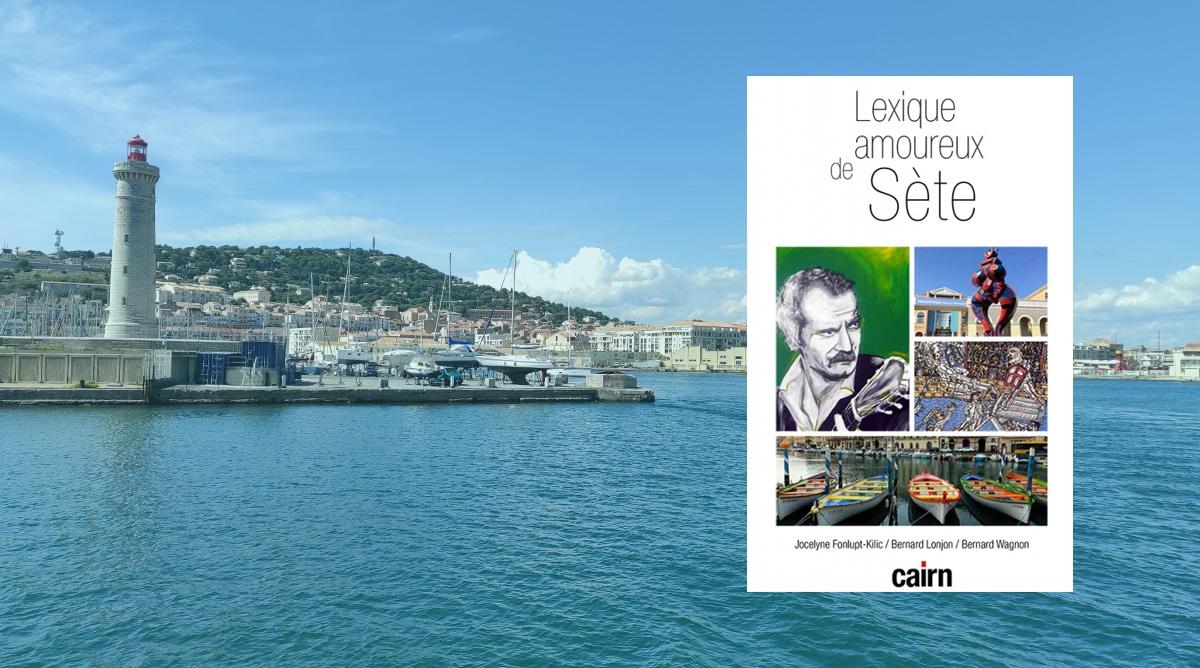 """""""Lexique amoureux de Sète"""", le dictionnaire indispensable © Peter Avondo - Snobinart"""