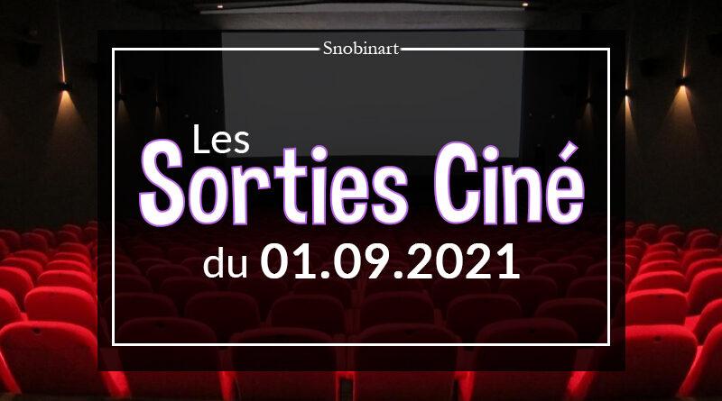 Snobinart Sorties Cinéma Films du 1er septembre 2021