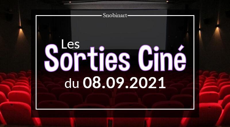 Snobinart Sorties Cinéma Films du 8 septembre 2021