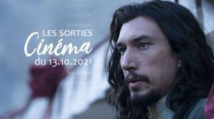 Snobinart Sorties Cinéma du 6 octobre 2021 Films Adam Driver dans Le Dernier Duel